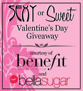 "Enter to Win Benefit's ""Sexy or Sweet?"" Contest!"